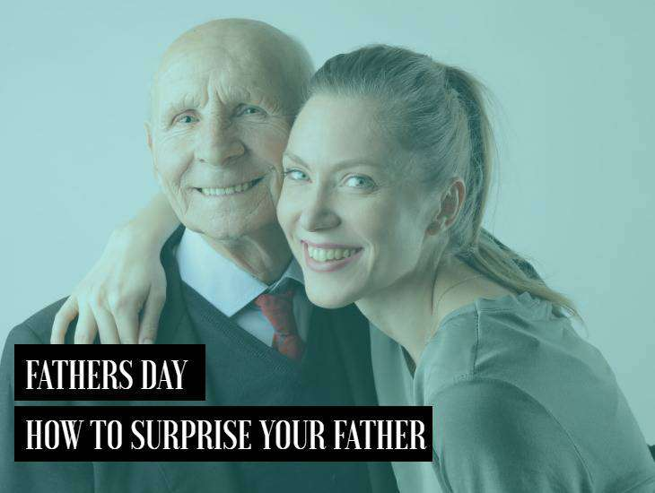 Father's Day – How to Surprise Him?